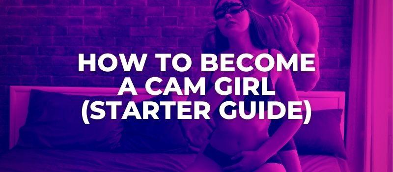 the cam girl starter kit