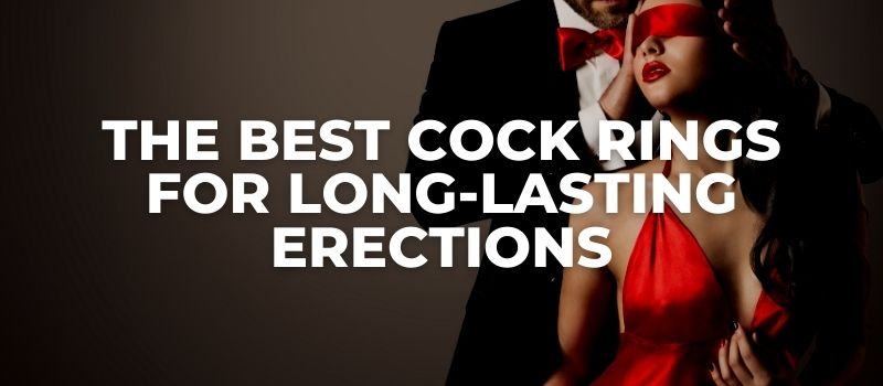 BEST cock rings for strong erections