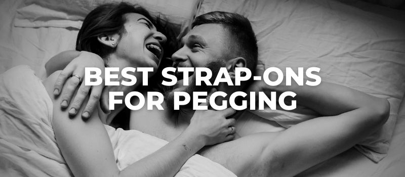 best strap ons for pegging