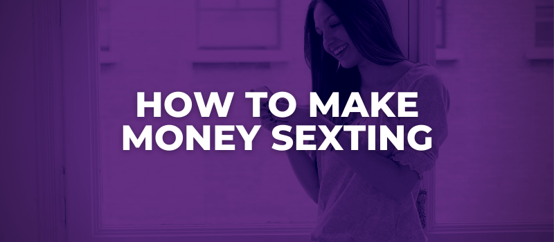 how to make money sexting
