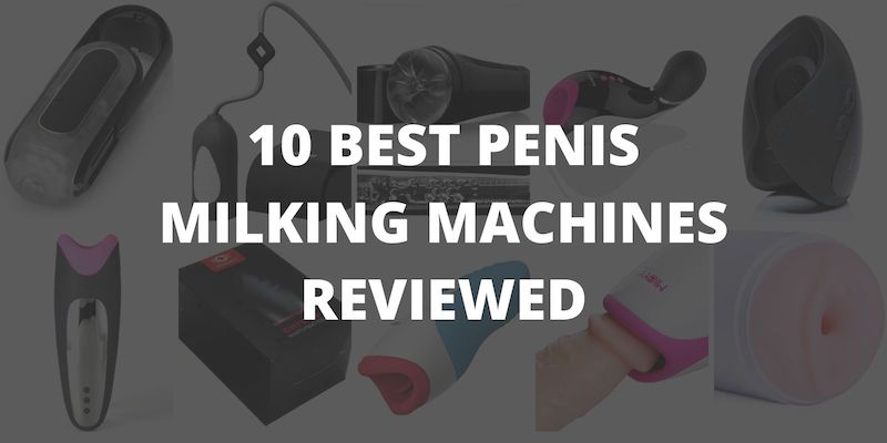 the best penis milking machines reviewed