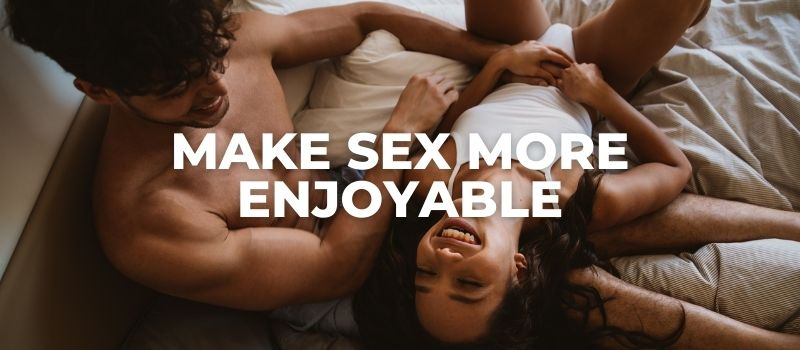 Make Sex More Enjoyable