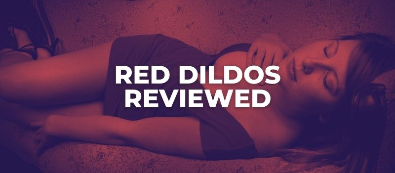 best red dildos reviewed